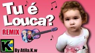 Tu é louca - Remix by AtilaKw