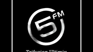 TriFusion - 5FM Ultimix Weekend Edition [20.07.2013]