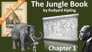The Jungle Book by Rudyard Kipling - Chapter 01 - Mowgli's Brothers   Hunting-Song