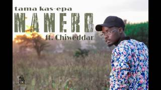 Mamero   Tama Kas Epa Ft  Chiweddar {prod  Chiweddar} OFFCIAL AUDIO
