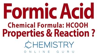 Formic Acid ( HCOOH ) - Chemical Properties and Reactions ?