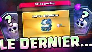 Clash Royale - LE COFFRE DE LA DERNIÈRE CHANCE...