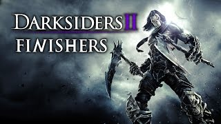 Darksiders 2 Finishing move compilation