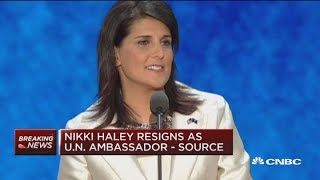 Nikki Haley resigns as UN ambassador, according to source