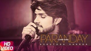 Latest Punjabi Song 2017 | Paranday | Cover Song | Ashutosh Sharda | Bilal Saeed