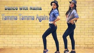 Tamma Tamma Again | Dance choreography | Badrinath ki Dulhania | Naina Chandra | Dance with Naina