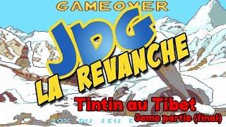 JDG la Revanche - Tintin au Tibet Partie 3 (FIN)
