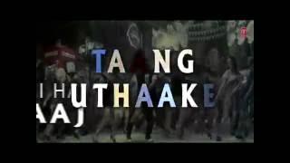 Taang Uthake Full Song with Lyrics   HOUSEFULL 3