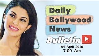 Latest Hindi Entertainment News From Bollywood | Jacqueline Fernandez | 04 April 2019 | 7:00 AM