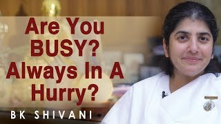 Are You BUSY? Always In a HURRY?: BK Shivani (English)