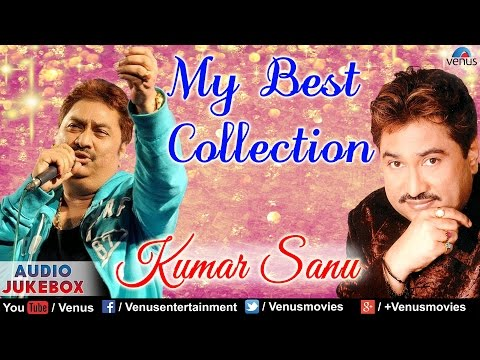Xxx Mp4 Kumar Sanu My Best Collection Bollywood Romantic Hits Audio Jukebox 3gp Sex