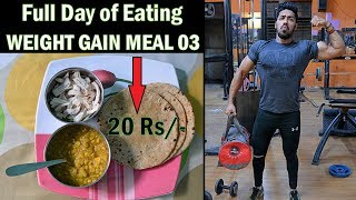 Full Day of Eating to GAIN WEIGHT | Rs 20 - Meal 03