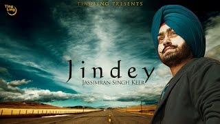 Jassimran Singh Keer - Jindey | Official HD Video | Ting Ling | Latest Punjabi Song