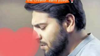 The Creator sami yusuf😍😍😍