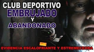 CLUB DEPORTIVO EMBRUJADO Y ABANDONADO - ALBERTO DEL ARCO
