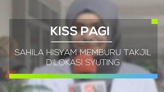Sahila Hisyam Memburu Takjil Dilokasi Syuting  - Kiss Pagi