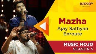 Mazha - Ajay Sathyan Enroute - Music Mojo Season 5 - Kappa TV