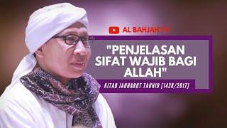 Penjelasan Sifat Wajib Bagi Allah | Buya Yahya | Kitab Jauharut Tauhid | Senin, 12 Juni 2017