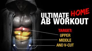 Ultimate Home Ab Workout (UPPER, MIDDLE, LOWER V-CUT!!)