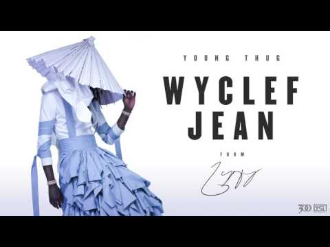 Young Thug Wyclef Jean Official Audio