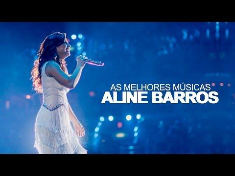 Aline Barros AS MELHORES músicas mais tocadas ATUALIZADA NOVA LISTA