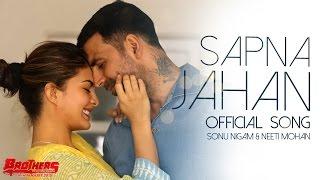 Sapna Jahan | Official Song | Brothers | Akshay Kumar, Jacqueline Fernandez