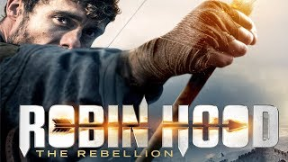 ROBIN HOOD THE REBELLION Official Trailer 2018 Martyn Ford