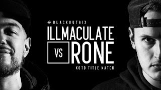 KOTD - Rap Battle -  Illmaculate vs Rone (Title Match) | #BO6ix