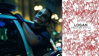 The Dark Knight Trailer (Logan Style)