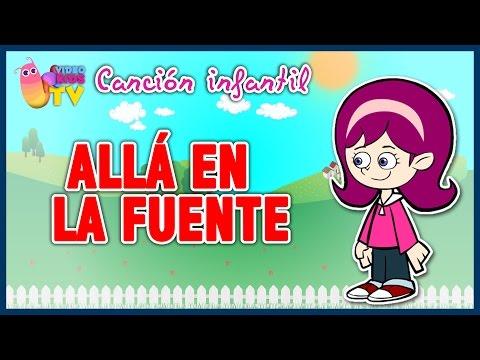 ♫♪ ALLÁ EN LA FUENTE ♫♪ canción infantil completa con dibujos animados