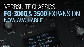Introducing the FG-3000 and FG-3500 Reverbs for VerbSuite Classics!