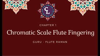 Carnatic Chromatic Scale - Flute Fingering - Flute Lesson CL269