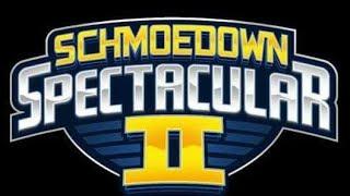 Schmoedown Spectacular 2 Predictions/Discussions