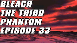 Bleach The Third Phantom Episode : 33