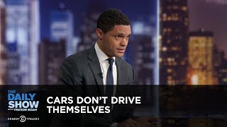 Cars Don't Drive Themselves - Between the Scenes   The Daily Show