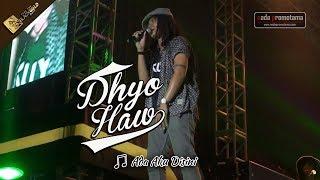 ADA AKU DISINI | DHYO HAW [Konser Apache Feel The BLACKGOLD Concert 12 Agustus 2017]
