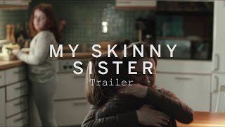MY SKINNY SISTER Trailer   Festival 2015