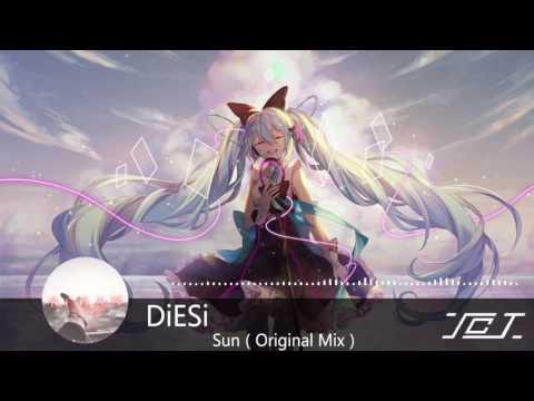【原創電音】【滿分旋律】DiESi - Sun(Original Mix)