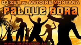 Dj Zet vs Antoine Montana - Palque Bora (Original Bootleg Mix)