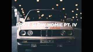 HYPETRAK Mix: Ta-Ku - Drive Slow, Homie Part IV