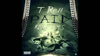T-Rell (Feat. Kevin Gates) Paid