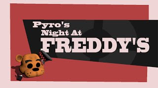 Pyro's Night at Freddy's