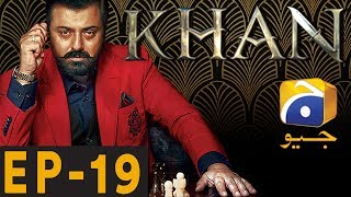 KHAN - Episode 19 | Har Pal Geo
