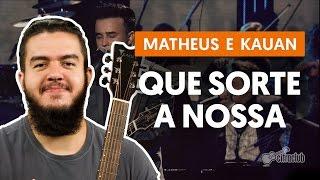 Que Sorte a Nossa - Matheus e Kauan (aula de violão)