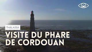 Visite du phare de Cordouan (reportage complet) - Thalassa