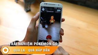 Trải nghiệm Pokémon Go - Quá Lạ, Quá hấp dẫn
