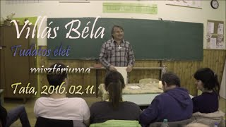 Villás Béla - Tudatos élet misztériuma 2016.02.11. Tata