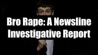 Bro Rape: A Newsline Investigative Report