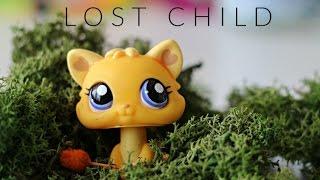Lps- Lost Child (Short Film)
