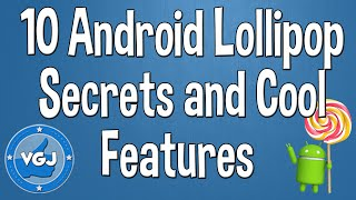 Android Lollipop Secrets and Cool Features